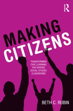 Making Citizens: Transforming Civic Learning for Diverse Social Studies Classrooms (Paperback) book cover