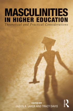 Masculinities in Higher Education: Theoretical and Practical Considerations (Paperback) book cover