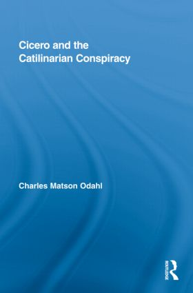Cicero and the Catilinarian Conspiracy (Hardback) book cover