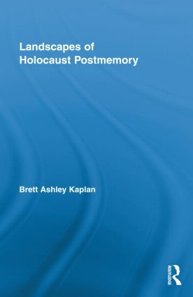 Landscapes of Holocaust Postmemory: 1st Edition (Hardback) book cover