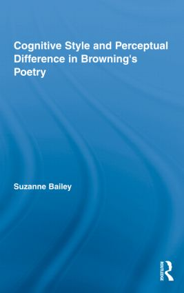 Cognitive Style and Perceptual Difference in Browning's Poetry (Hardback) book cover