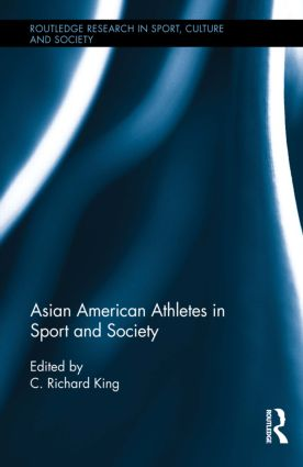 Asian American Athletes in Sport and Society (Hardback) book cover