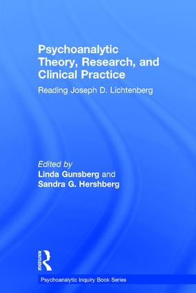 Psychoanalytic Theory, Research, and Clinical Practice: Reading Joseph D. Lichtenberg book cover