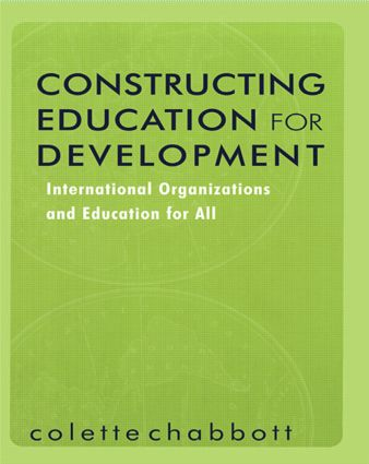 Constructing Education for Development: International Organizations and Education for All (Paperback) book cover