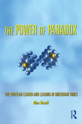 The Power of Paradox: The Protean Leader and Leading in Uncertain Times (Paperback) book cover