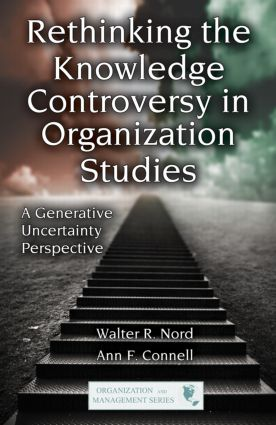 Rethinking the Knowledge Controversy in Organization Studies: A Generative Uncertainty Perspective book cover