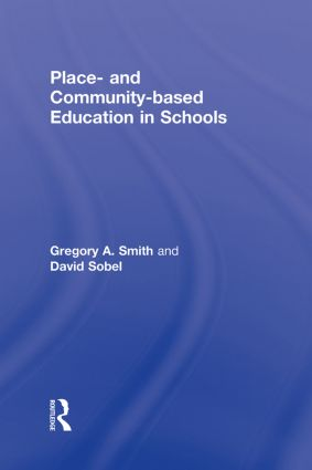 Place- and Community-Based Education in Schools (Hardback) book cover