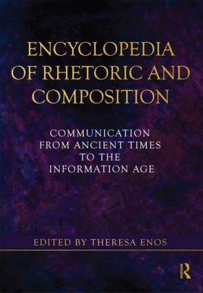Encyclopedia of Rhetoric and Composition: Communication from Ancient Times to the Information Age (Paperback) book cover