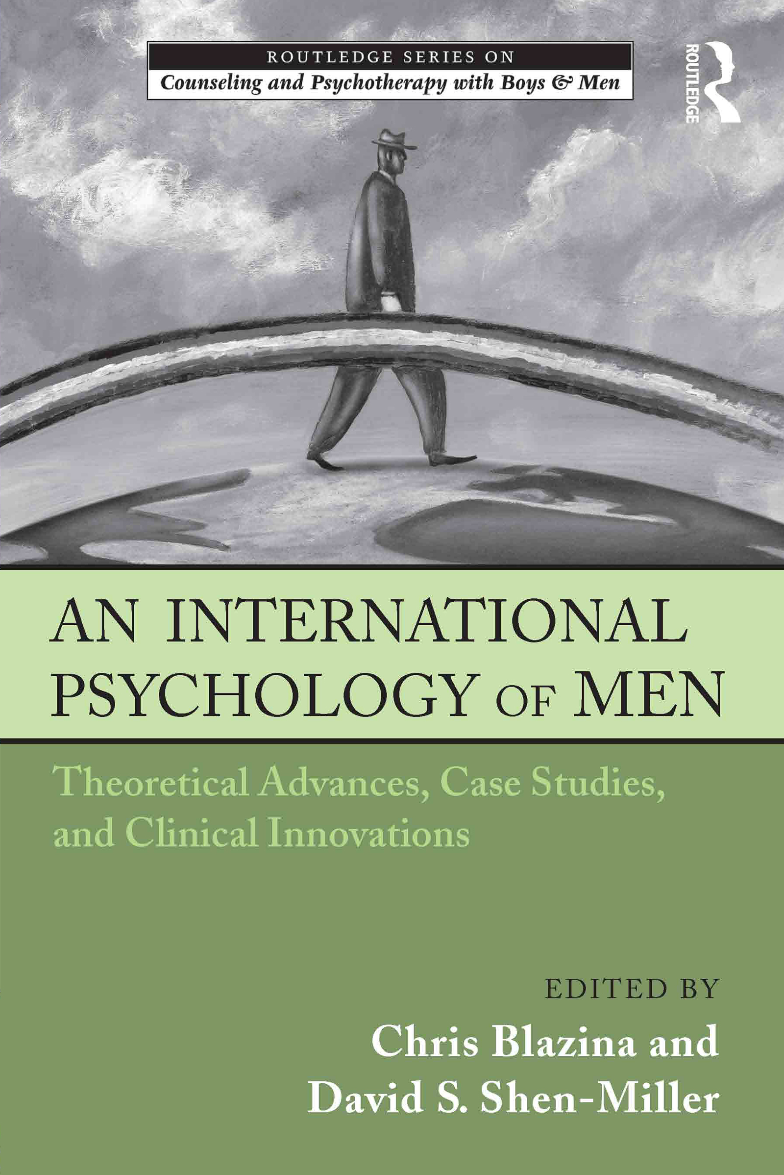 An International Psychology of Men: Theoretical Advances, Case Studies, and Clinical Innovations book cover