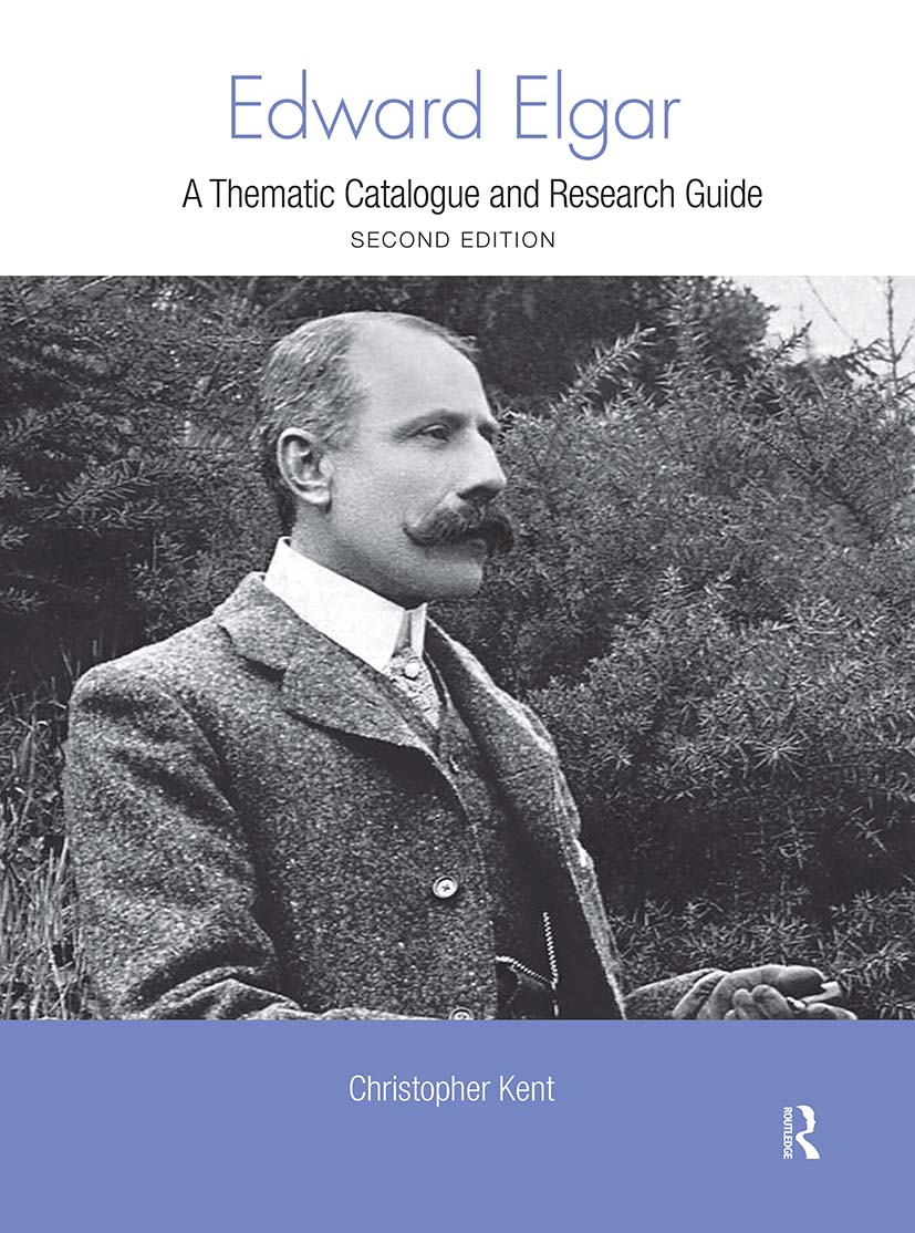 Edward Elgar: A Thematic Catalogue and Research Guide, 2nd Edition (Hardback) book cover