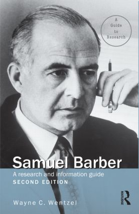 Samuel Barber: A Research and Information Guide, 2nd Edition (Hardback) book cover