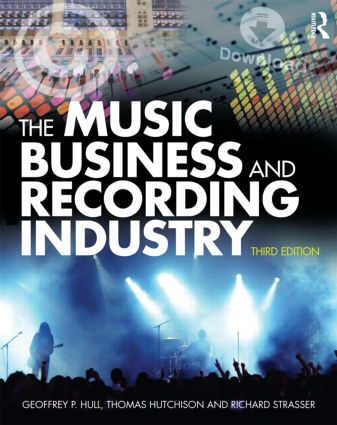 The Music Business and Recording Industry: 3rd Edition (Paperback) book cover