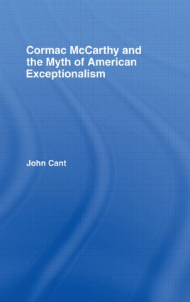 Cormac McCarthy and the Myth of American Exceptionalism (Paperback) book cover