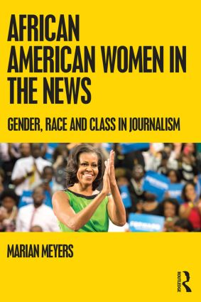 African American Women in the News: Gender, Race, and Class in Journalism (Paperback) book cover