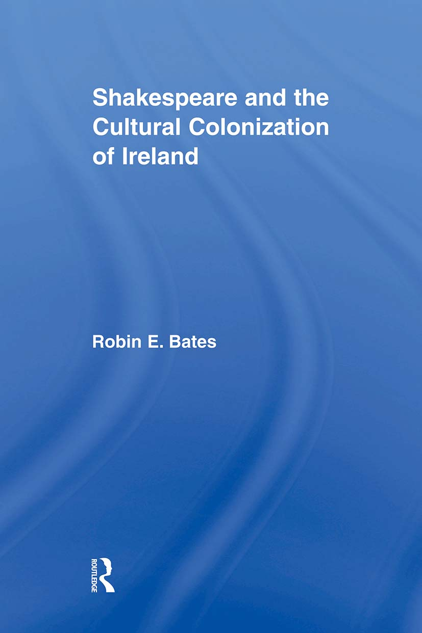 Shakespeare and the Cultural Colonization of Ireland (Paperback) book cover