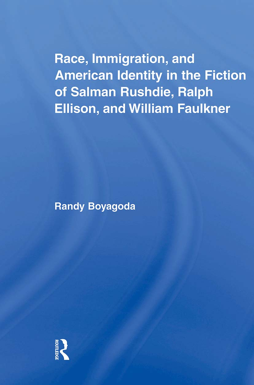 Race, Immigration, and American Identity in the Fiction of Salman Rushdie, Ralph Ellison, and William Faulkner (Paperback) book cover