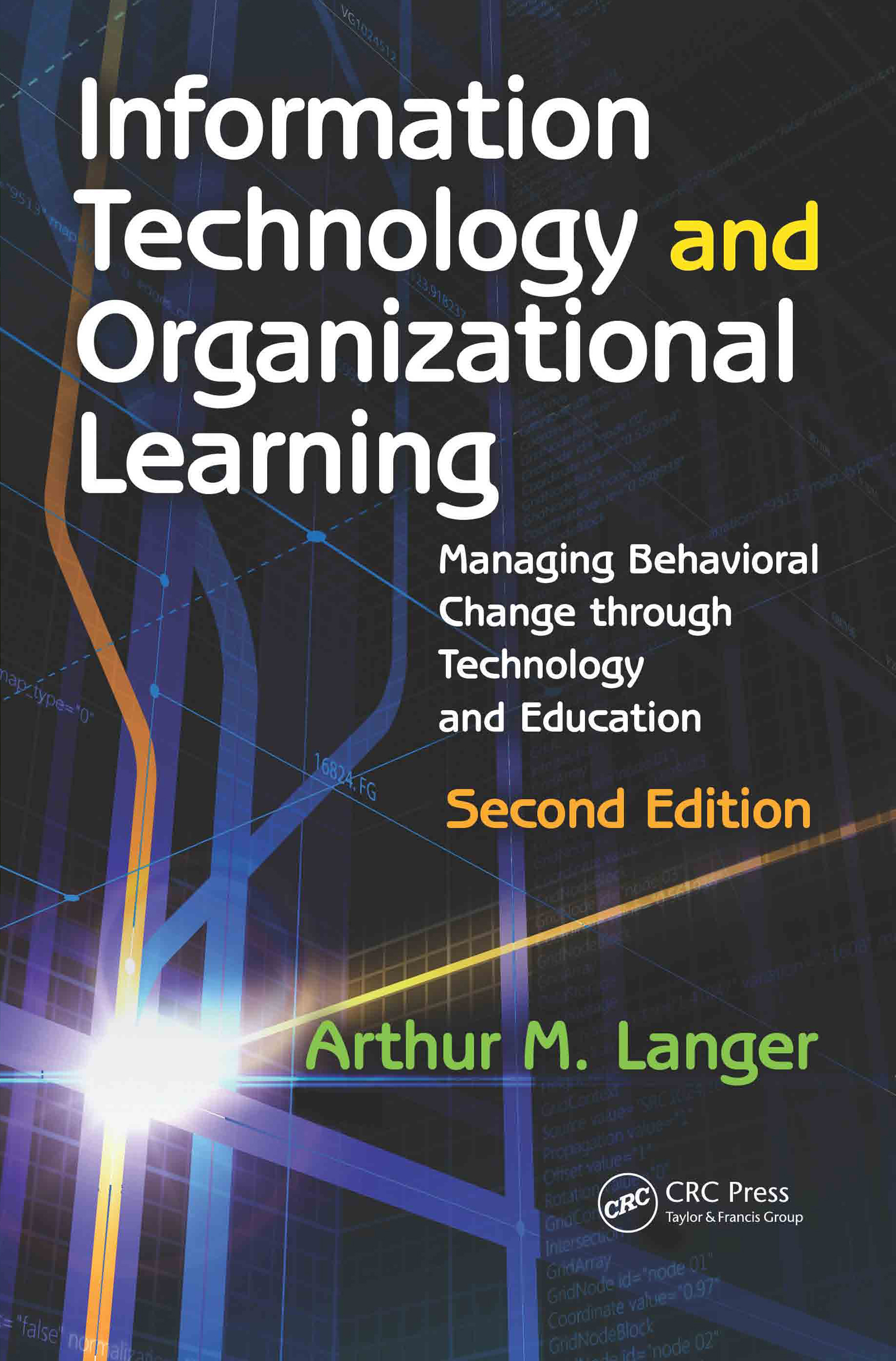 Information Technology and Organizational Learning: Managing Behavioral Change through Technology and Education, 2nd Edition (Paperback) book cover
