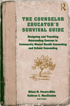 The Counselor Educator's Survival Guide: Designing and Teaching Outstanding Courses in Community Mental Health Counseling and School Counseling (Hardback) book cover