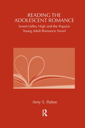 Reading the Adolescent Romance: Sweet Valley High and the Popular Young Adult Romance Novel (Hardback) book cover