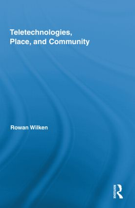 Teletechnologies, Place, and Community (Hardback) book cover