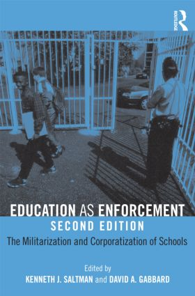Education as Enforcement: The Militarization and Corporatization of Schools, 2nd Edition (Paperback) book cover