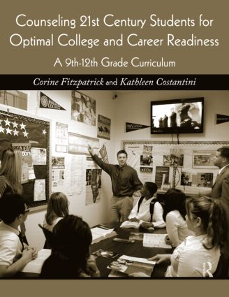 Counseling 21st Century Students for Optimal College and Career Readiness: A 9th-12th Grade Curriculum (Paperback) book cover