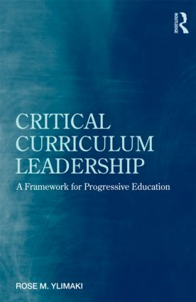 Critical Curriculum Leadership: A Framework for Progressive Education (Paperback) book cover