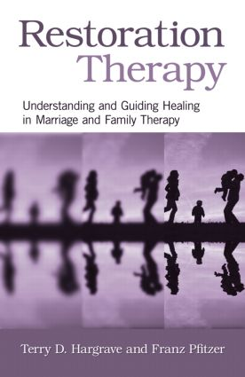 Restoration Therapy: Understanding and Guiding Healing in Marriage and Family Therapy (Paperback) book cover
