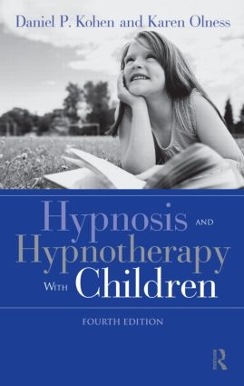 Hypnosis and Hypnotherapy With Children, Fourth Edition: 4th Edition (Hardback) book cover