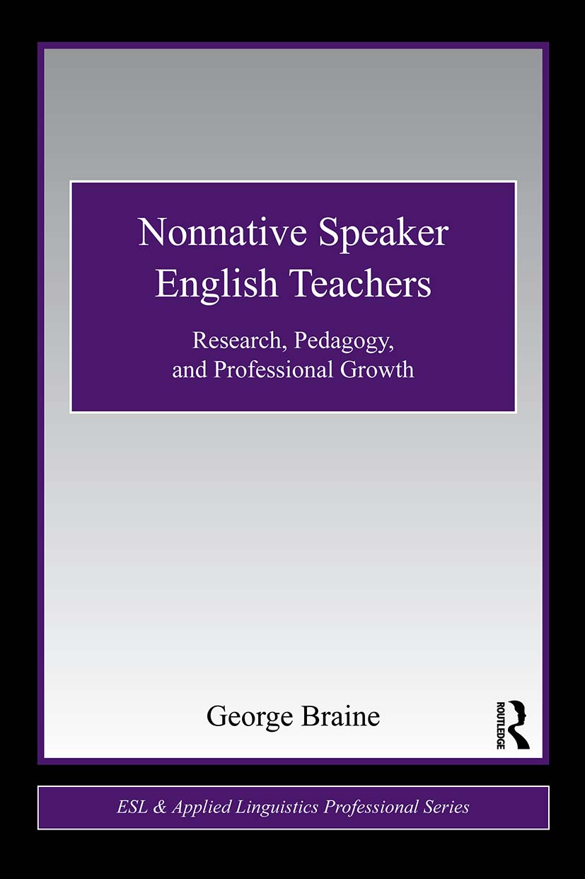 Nonnative Speaker English Teachers: Research, Pedagogy, and Professional Growth, 1st Edition (Paperback) book cover