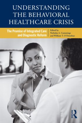 Understanding the Behavioral Healthcare Crisis: The Promise of Integrated Care and Diagnostic Reform book cover