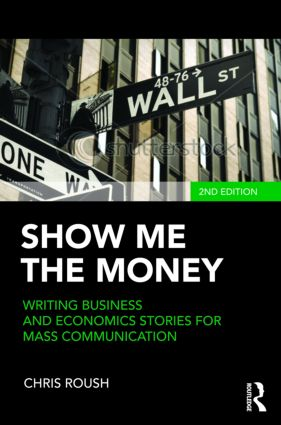 Show Me the Money: Writing Business and Economics Stories for Mass Communication, 2nd Edition (Paperback) book cover