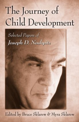 The Journey of Child Development: Selected Papers of Joseph D. Noshpitz (Hardback) book cover