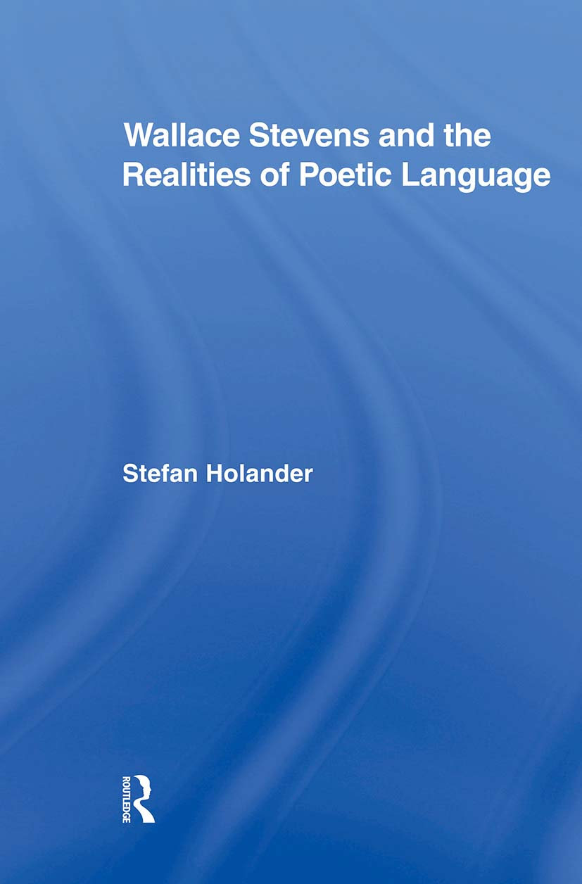 Wallace Stevens and the Realities of Poetic Language (Paperback) book cover