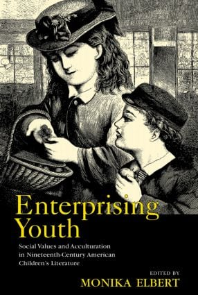Enterprising Youth: Social Values and Acculturation in Nineteenth-Century American Children's Literature (Paperback) book cover