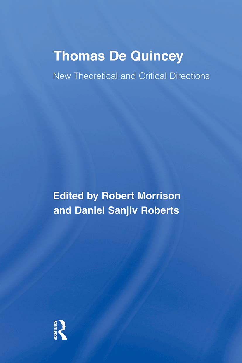 Thomas De Quincey: New Theoretical and Critical Directions (Paperback) book cover