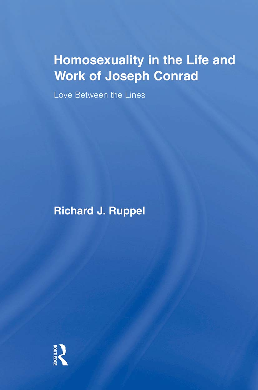 Homosexuality in the Life and Work of Joseph Conrad: Love Between the Lines, 1st Edition (Paperback) book cover