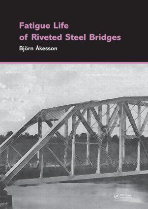 Fatigue Life of Riveted Steel Bridges (Hardback) book cover