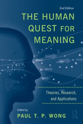 The Human Quest for Meaning: Theories, Research, and Applications, 2nd Edition (Paperback) book cover