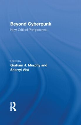 Beyond Cyberpunk: New Critical Perspectives (Hardback) book cover