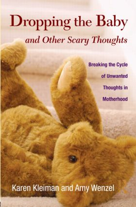 Dropping the Baby and Other Scary Thoughts: Breaking the Cycle of Unwanted Thoughts in Motherhood (Hardback) book cover