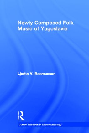 Newly Composed Folk Music of Yugoslavia book cover