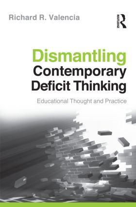 Dismantling Contemporary Deficit Thinking: Educational Thought and Practice book cover