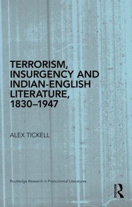 Terrorism, Insurgency and Indian-English Literature, 1830-1947 (Hardback) book cover