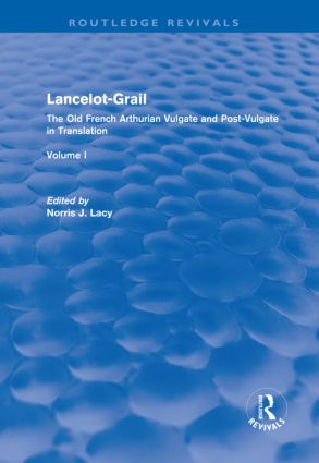 Lancelot-Grail: Volume 1 (Routledge Revivals): The Old French Arthurian Vulgate and Post-Vulgate in Translation (Hardback) book cover