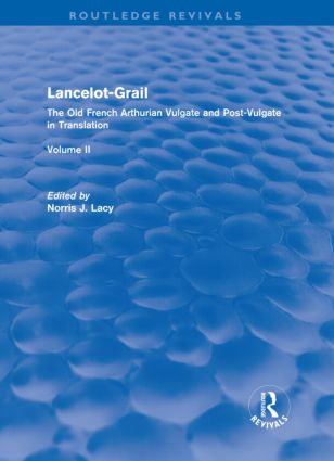 Lancelot-Grail: Volume 2 (Routledge Revivals): The Old French Arthurian Vulgate and Post-Vulgate in Translation book cover