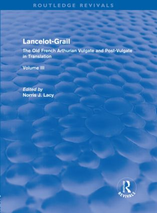 Lancelot-Grail: Volume 3 (Routledge Revivals): The Old French Arthurian Vulgate and Post-Vulgate in Translation (Hardback) book cover