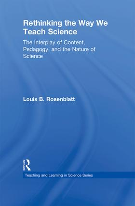 Rethinking the Way We Teach Science: The Interplay of Content, Pedagogy, and the Nature of Science, 1st Edition (Hardback) book cover