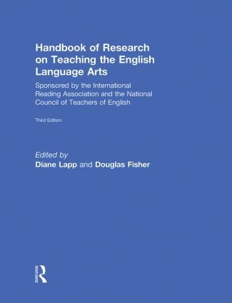 Handbook of Research on Teaching the English Language Arts: Co-Sponsored by the International Reading Association and the National Council of Teachers of English, 3rd Edition (Hardback) book cover