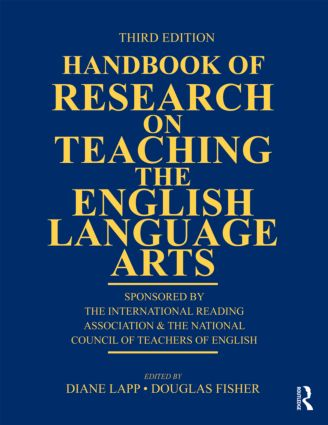 Handbook of Research on Teaching the English Language Arts: Co-Sponsored by the International Reading Association and the National Council of Teachers of English, 3rd Edition (Paperback) book cover
